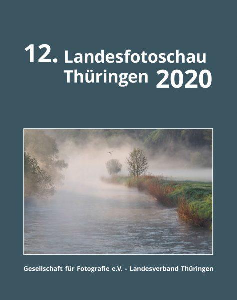 Katalog zur 12. Landesfotoschau Thüringen 2020 (Titelfoto: Malerisch, Andreas Kuhrt)